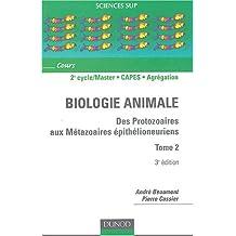 BIOLOGIE ANIMALE T02 3EME EDITION : DES PROTOZOAIRES AUX METAZOAIRES EPITHELIONEURIENS