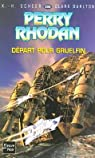 Perry Rhodan, tome 206 : Départ pour Gruelfin par Scheer