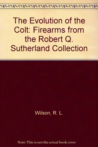 The evolution of the Colt: Firearms from the Robert Q. Sutherland Collection