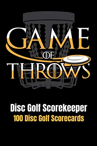 Disc Golf Scorekeeper: Game of Throws - 100 Disc Golf Scorecards ()