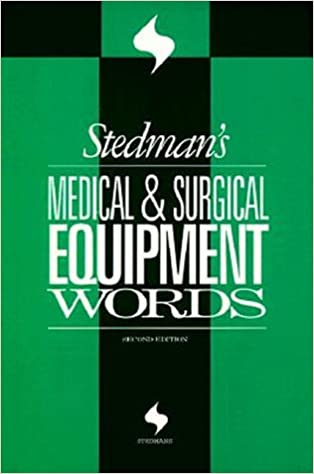 Read Stedman's Medical & Surgical Equipment Words (Stedman's Word Books) PDF, azw (Kindle), ePub