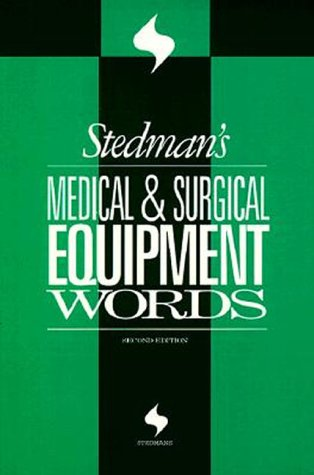 Stedman's Medical & Surgical Equipment Words (Stedman's Word Books)