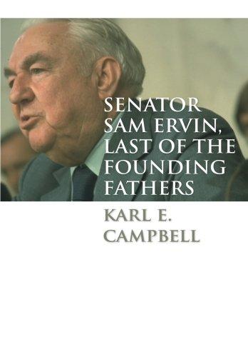 Senator Sam Ervin, Last of the Founding Fathers by The University of North Carolina Press