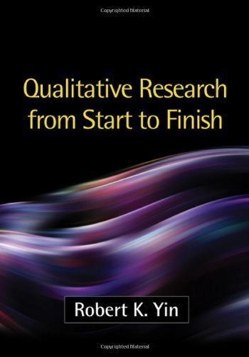 Qualitative Research from Start to Finish 1st (first) Edition by Robert K. Yin published by The Guilford Press (2010)