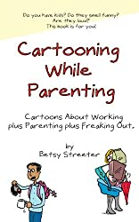 Cartooning While Parenting