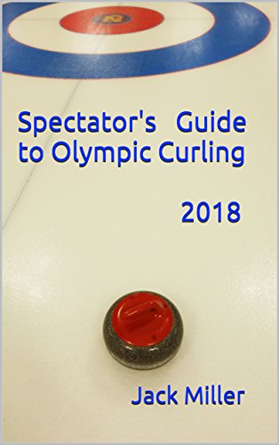 Spectator's Guide to Olympic Curling 2018: 2018