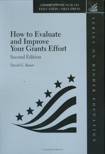 How to Evaluate and Improve Your Grants Effort: Second Edition (American Council on Education Oryx Press Series on Higher Education)