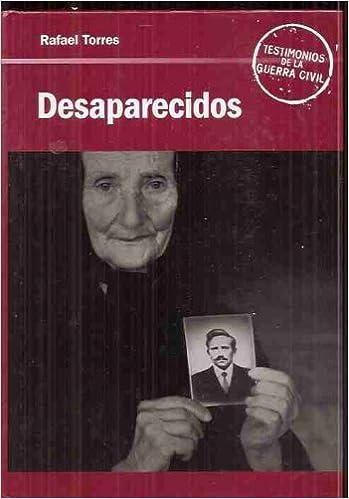 DESAPARECIDOS DE LA GUERRA DE ESPAÑA (1936 - ?): Amazon.es: TORRES, Rafael: Libros