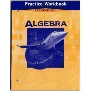 Algebra: Tools for a Changing World--Practice Workbook