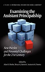 Examining the Assistant Principalship: New Puzzles and Perennial Challenges for the 21st Century (Hc) (International Research on School Leadership)
