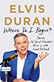 Where Do I Begin?: Stories from a Life Lived Out Loud: more info
