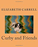 Curby and Friends, Elizabeth Carrell, 1475230427