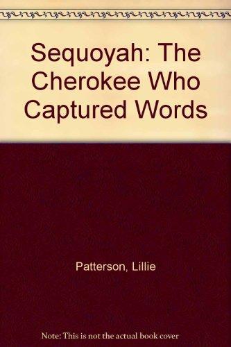 Sequoyah: The Cherokee Who Captured Words