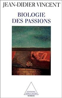 Biologie des passions par Vincent