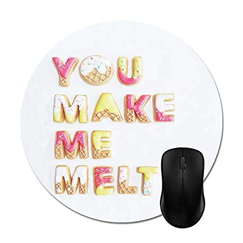 You Make Me Melt Quote Mouse Pads Non-Slip Rubber 7.87-inch