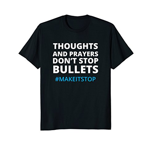 Thoughts and Prayers Don't Stop Bullets No More Guns T-Shirt