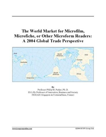 The World Market for Microfilm, Microfiche, or Other Microform Readers: A 2004 Global Trade Perspective