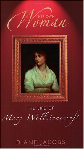 Book cover for Her Own Woman: The Life of Mary Wollstonecroft