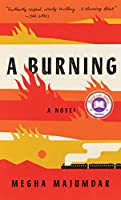 A Burning: A novel