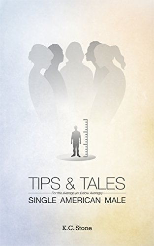 #freebooks – [Kindle] Tips and Tales: for the Average (or Below Average) Single American Male (Humor / Dating)