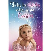 Todos los latidos rotos de mi corazón (Spanish Edition)