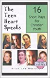 The Teen Heart Speaks, Brian Lee Morris and Sharon Ramirez, 0970800509