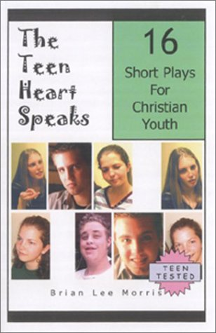 The Teen Heart Speaks: 16 Plays for Christian Youth