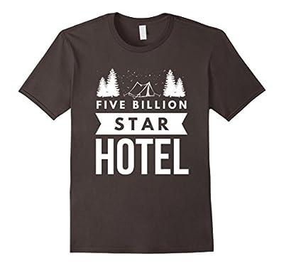 Five Billion Star Hotel hiking camping funny gift t-shirt