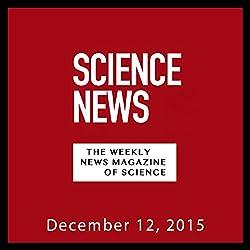 Science News, December 12, 2015