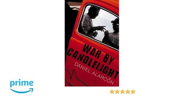 daniel alarcon war by candlelight