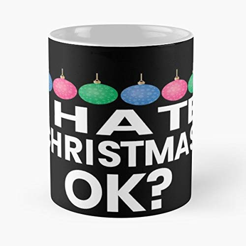 I Hate Christmas Ugly Sweater Tshirt Haters Tees Great T Shirt - Best Gift Coffee Mugs 11 Oz Father Day