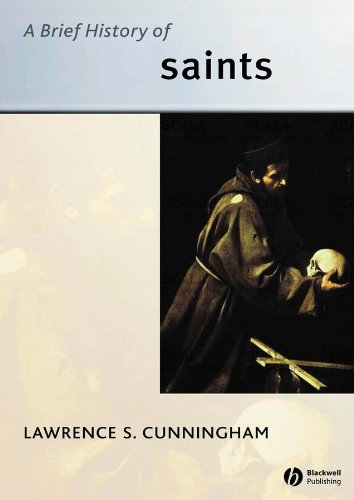 A Brief History of Saints (Wiley Blackwell Brief Histories of Religion)