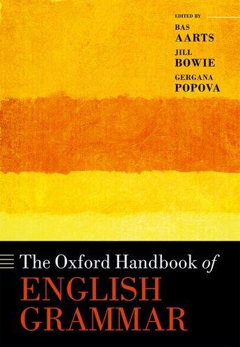 The Oxford Handbook of English Grammar (Oxford Handbook Of Clinical Medicine 10th Edition)