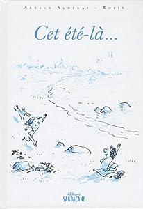vignette de 'Cet été-là (Arnaud Alméras)'