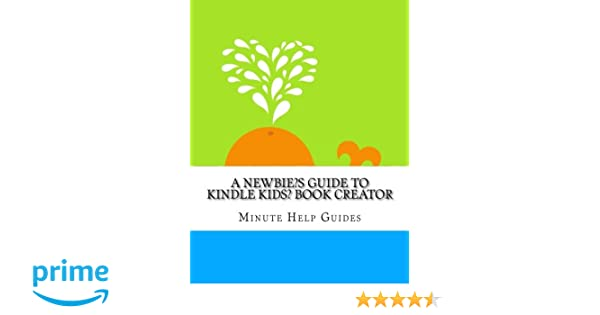 A Newbies Guide to Kindle Kids' Book Creator: Minute Help