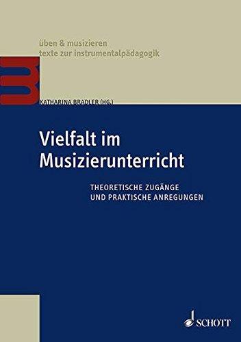 Vielfalt im Musizierunterricht: Theoretische Zugänge und praktische Anregungen. Lehrbuch.