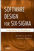 Software Design for Six Sigma: A Roadmap for Excellence