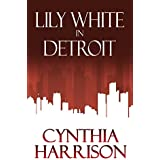 Lily White in Detroit
