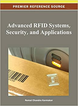 Advanced RFID Systems, Security, and Applications (Premier Reference Source)