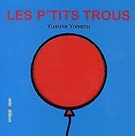 Les p'tits trous par Yusuke Yonezu