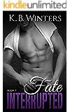Fate Interrupted Book 1