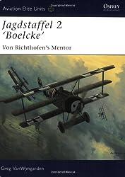 Jagdstaffel  2 Boelcke: Von Richthofen's Mentor (Aviation Elite Units, Band 26)