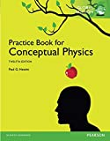 The Practice Book for Conceptual Physics, Global Edition: Global Edition