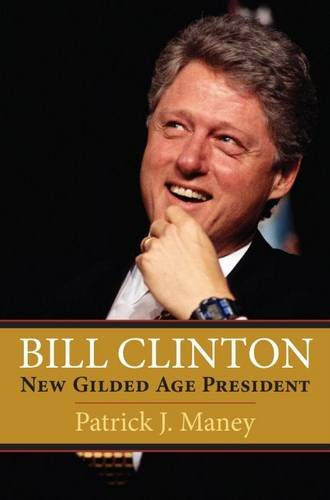 Bill Clinton: New Gilded Age President
