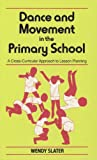img - for Dance and Movement in the Primary School: A Cross-Curricular Approach to Lesson Planning (Writers & Their Work) book / textbook / text book