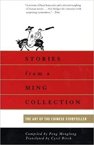 Stories from a ming collection the art of the chinese storyteller stories from a ming collection the art of the chinese storyteller feng menglong cyril birch 9780802150318 amazon books fandeluxe Choice Image