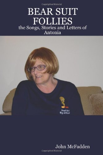 Read Online BEAR SUIT FOLLIES: the Songs, Stories and Letters of Antonia pdf epub