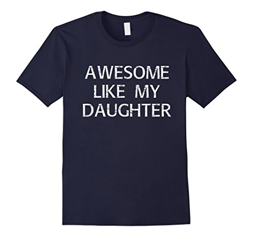 Mens Funny Daughter Shirt to Dad Fathers Day Gift Daddy Stepdad Large Navy (For Dads Older Gifts)