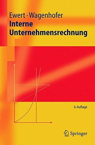 Interne Unternehmensrechnung (Springer-Lehrbuch) Taschenbuch – 18. Februar 2005 Ralf Ewert Alfred Wagenhofer 3540236171 Betriebswirtschaft