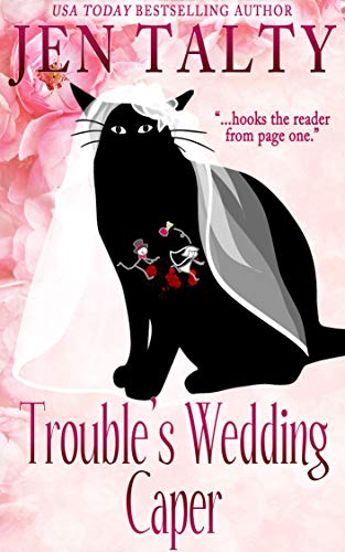 Trouble's Wedding Caper (Familiar Legacy Book 8) by [Talty, Jen]